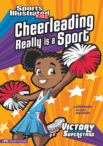 Cheerleading Really Is a Sport (Sports Illustrated Kids Victory School - Really Good Cheers