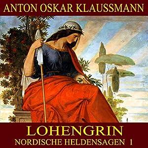 Lohengrin (Nordische Heldensagen 1) Hörbuch