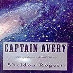The Galactic Bank Heist: Captain Avery's Adventures, Book 1 | Sheldon Rogers