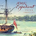HMS Expedient Audiobook by Peter Smalley Narrated by Cornelius Garrett
