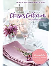Monica Hailes Cooking School: Classics Collection for the Thermomix