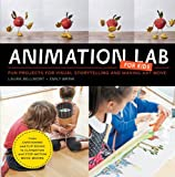 img - for Animation Lab for Kids: Fun Projects for Visual Storytelling and Making Art Move - From cartooning and flip books to claymation and stop-motion movie making (Lab Series) book / textbook / text book