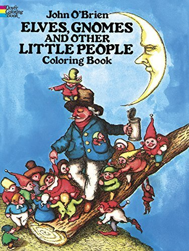 Elves, Gnomes, and Other Little People Coloring Book (Dover Coloring Books) by O?Brien, John (2013) Paperback