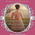 The Dishonorable Miss Delancey: Legacy of Grace Series, Book 3 Hörbuch von Carolyn Miller Gesprochen von: Anna Parker-Naples