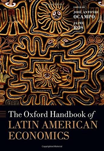 The Oxford Handbook of Latin American Economics (Oxford Handbooks)