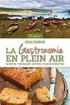 GASTRONOMIE EN PLEIN AIR (LA) 2E �D.