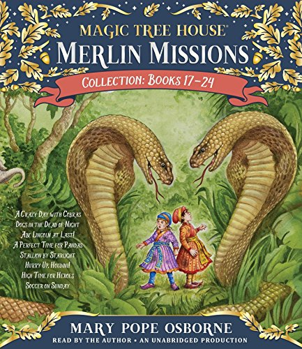 Merlin Missions Collection: Books 17-24: A Crazy Day with Cobras; Dogs in the Dead of Night; Abe Lincoln at Last!; A Perfect Time for Pandas; and more (Magic Tree House (R) Merlin Mission) by Listening Library (Audio)