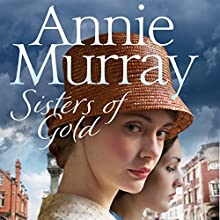 Sisters of Gold Audiobook by Annie Murray Narrated by Clare Corbett