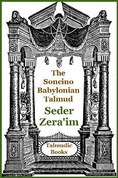 Talmud Mishnah Seder Zeraim (Soncino Babylonian Talmud Book 2) by [Lehrman, S. M., Segal, M. H., Israelstam, J., Cohen, Phillip]