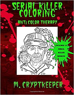 amazoncom serial killer coloring book a halloween coloring book for adults gothic color therapy blood horror murder gore and more horror coloring - Gothic Coloring Book