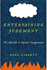 Entertaining Judgment: The Afterlife in Popular Imagination Hardcover