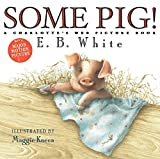 img - for Some Pig!: A Charlotte's Web Picture Book book / textbook / text book