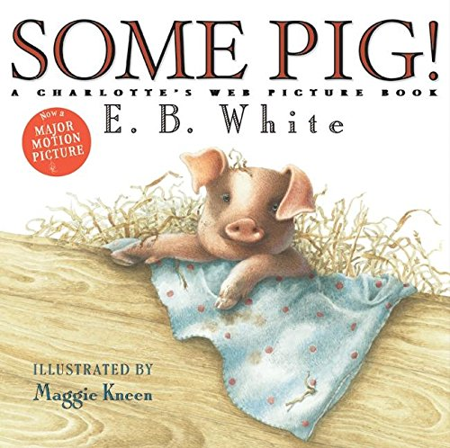 Some Pig!: A Charlotte's Web Picture (Charlotte Web Some Pig)