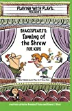 Shakespeare's Taming of the Shrew for Kids, Brendan Kelso and Khara Oliver, 1470133679