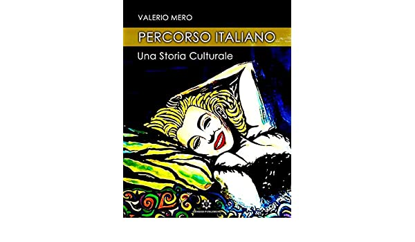 Amazon.com: Percorso italiano - Una storia culturale (Italian Edition) eBook: Valerio Mero: Kindle Store