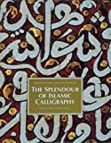 The Splendor of Islamic Calligraphy, Abdelkebir Khatibi and Mohammed Sijelmassi, 0500016755