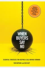 When Buyers Say No: Essential Strategies for Keeping a Sale Moving Forward Hardcover