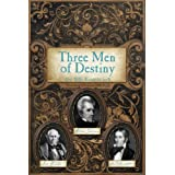 Three Men of Destiny: Andrew Jackson, Sam Houston and David Crockett (Scots-Irish Chronicles)