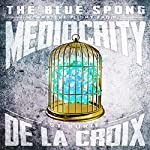 The Blue Spong and the Flight from Mediocrity | St. Sukie de la Croix