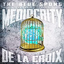 The Blue Spong and the Flight from Mediocrity Audiobook by St. Sukie de la Croix Narrated by Kory Getman