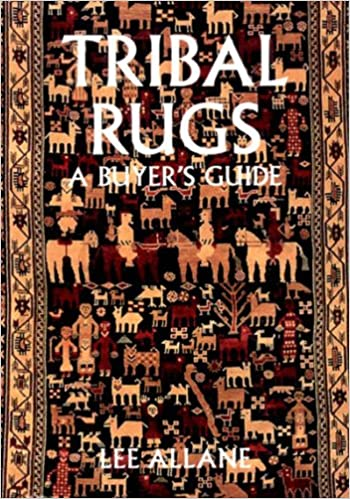 Tribal Rugs A Buyers Guide Lee Allane 9780500278970 Amazon