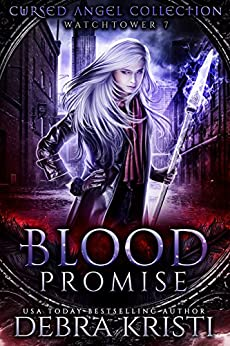 Blood Promise: Watchtower 7 (Cursed Angel Collection) by [Kristi, Debra, Legacy, Charmed, Angel, Cursed]