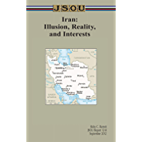 Iran: Illusion, Reality, and Interests