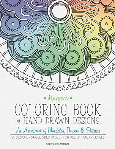 Download Maggie's Coloring Book of Hand Drawn Designs: An assortment of Mandalas, Flowers & Patterns pdf