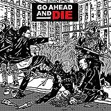 Go Ahead & Die