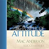 The Power of Attitude, Mac Anderson, 1404100164