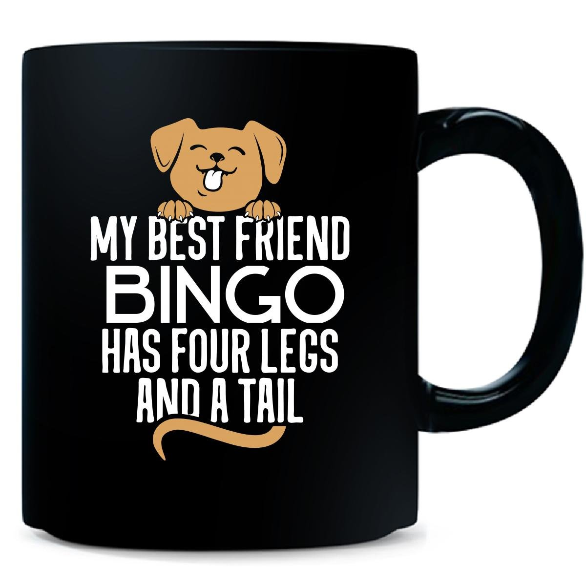 Dog Named Bingo Gift Four Legs And A Tail Custom - Mug