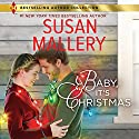Baby, It's Christmas Audiobook by Susan Mallery Narrated by Tanya Eby