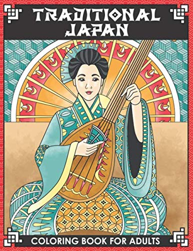 Traditional Japan Coloring Book for Adults: 25 Japanese Themed Detailed Pages to Color with Geishas, Samurai, Japanese Art, Nature, Animals, Dragons, Architecture and More. Relaxation for Grown Ups (Koi Print Animal)