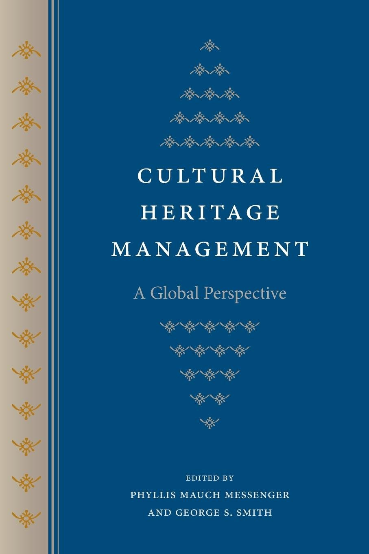 Download Cultural Heritage Management: A Global Perspective (Cultural Heritage Studies) pdf