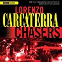 Chasers Audiobook by Lorenzo Carcaterra Narrated by L. J. Ganser