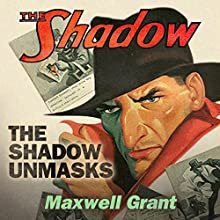 The Shadow Unmasks Audiobook by Maxwell Grant Narrated by Kevin T. Collins, Mark Boyett, Jonathan Todd Ross, Marc Vietor, Richard Poe, Joe Barrett,  full cast