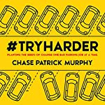 #TryHarder | Chase Patrick Murphy