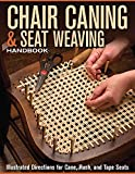 Chair Caning & Seat Weaving Handbook: Illustrated Directions for Cane, Rush, and Tape Seats