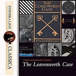 The Leavenworth Case (Mr. Gryce 1) Audiobook