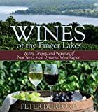 Wines of the Finger Lakes: Wines, Grapes, and Wineries of New York's Most Dynamic Wine Region