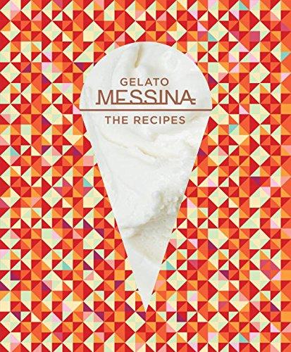 Gelato Messina: The Recipes by Nick Palumbo