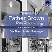Der Mann in der Passage (Father Brown - Das Original 16) | Gilbert Keith Chesterton