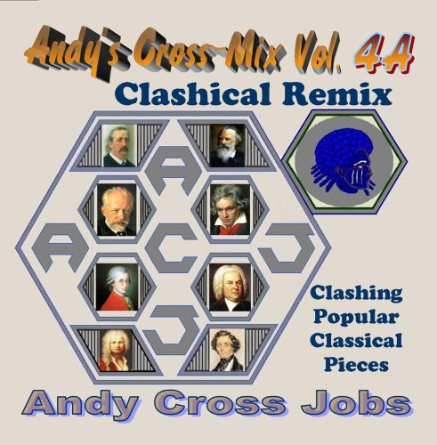 andys-cross-mix-vol-4a-clashical-remix-clashing-popular-classical-pieces