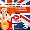 Imparare l'Inglese - Lettura Facile - Ascolto Facile - Testo a Fronte: Inglese Corso Audio, Num. 3 [Learn English - Easy Reading - Easy Listening]