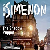 The Shadow Puppet: Inspector Maigret, Book 12 | Georges Simenon, Ros Schwartz (translator)