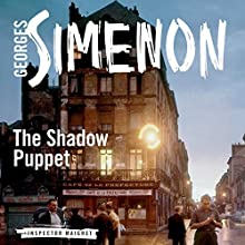The Shadow Puppet: Inspector Maigret, Book 12 Audiobook by Georges Simenon, Ros Schwartz (translator) Narrated by Gareth Armstrong