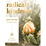 Radical Kindness: Jesus Every Day Devotional Guide