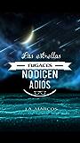 LAS ESTRELLAS FUGACES NO DICEN ADIÓS (Spanish Edition)