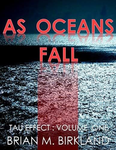 As Oceans Fall: Tau Effect: Volume One