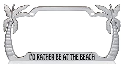 I/'d Rather be at the Beach Palm Tree Design Chrome Metal  License Plate Frame